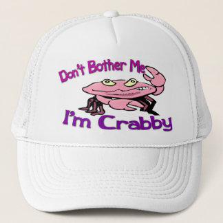 Don't Bother Me I'm Crabby Trucker Hat
