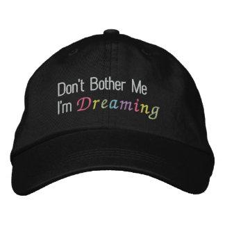 Don't Bother Me I'm Dreaming Baseball Cap