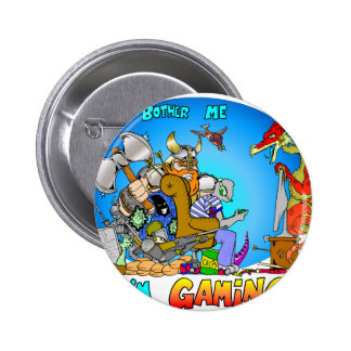 Don't Bother Me I'm Gaming Pinback Button