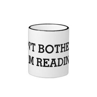 DON'T BOTHER ME I'M READING RINGER MUG