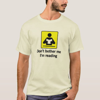 Don't Bother Me I'm Reading T-Shirt