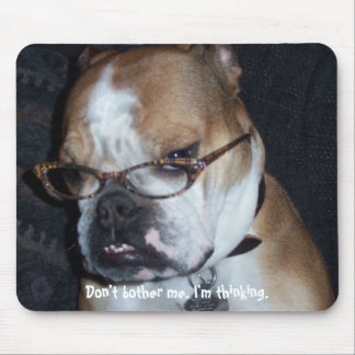 Don't bother me. I'm thinking. Mouse Pad
