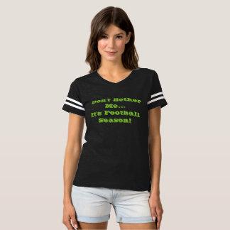 Don't Bother Me..It's Football Season Tee! T-shirt