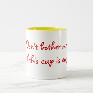 Don't bother me Two-Tone coffee mug