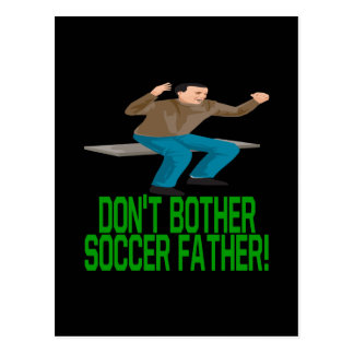 Dont Bother Soccer Father Postcard