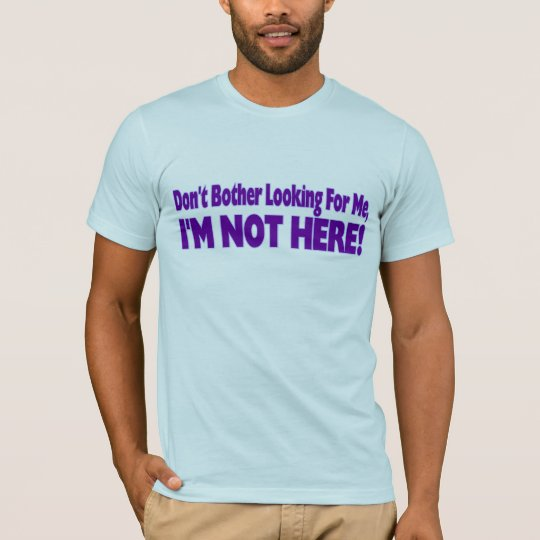 Don't Bother T-Shirt