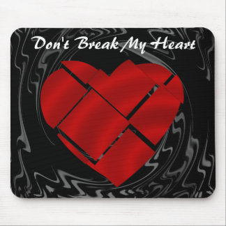 DON'T BREAK MY HEART-MOUSEPAD MOUSE PAD
