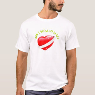 Don't Break My Heart T-Shirt