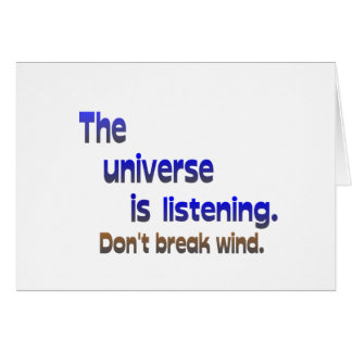 Don't Break Wind - Universe is Listening Card