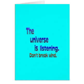Don't Break Wind - Universe is Listening Card