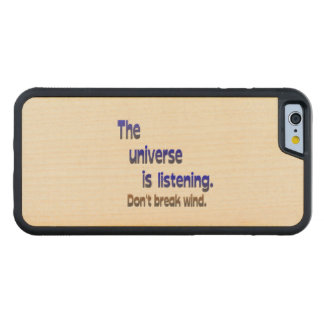 Don't Break Wind - Universe is Listening Carved Maple iPhone 6 Bumper Case