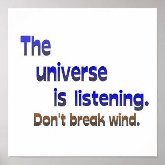 Don't Break Wind - Universe is Listening Posters