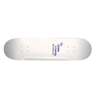 Don't Break Wind - Universe is Listening Skateboard