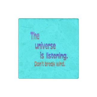 Don't Break Wind - Universe is Listening Stone Magnet