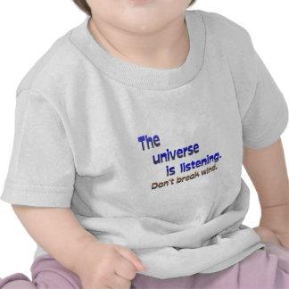 Don't Break Wind - Universe is Listening Tshirt