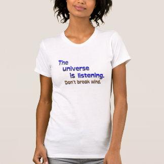 Don't Break Wind - Universe is Listening Shirts