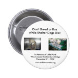 Don't Breed or Buy... Pinback Button