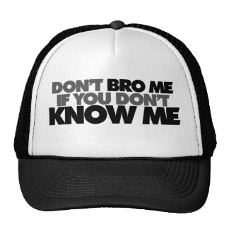 Dont Bro me if you Dont Know me Mesh Hats