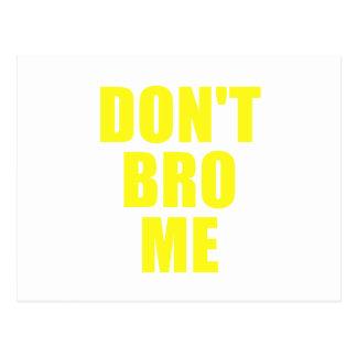 Dont Bro Me Postcard