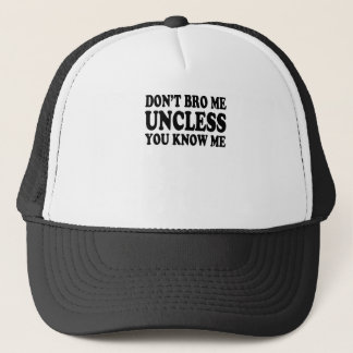 Don't Bro Me Unless You Know Me Funny Geek Nerd TV Trucker Hat