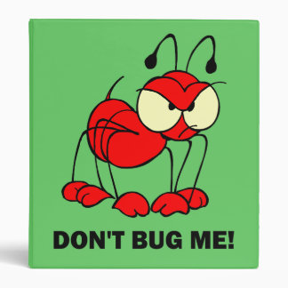 don't bug me 3 ring binder