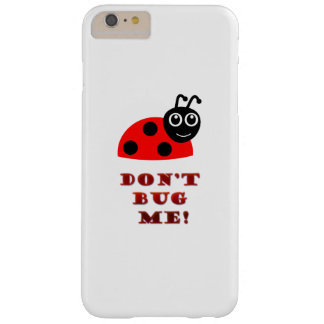 Don't bug me barely there iPhone 6 plus case