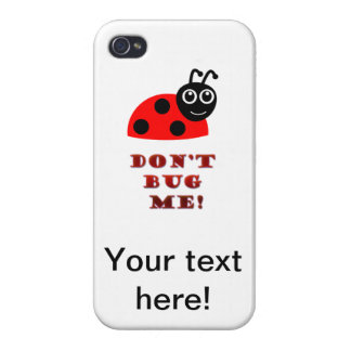 Don't bug me cases for iPhone 4