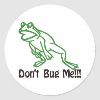 Dont Bug Me Classic Round Sticker