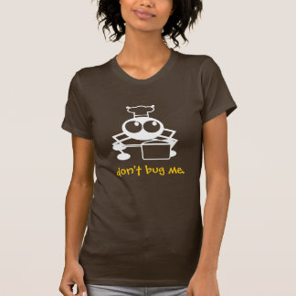 Don't Bug Me Cooking Funny Tee Shirt