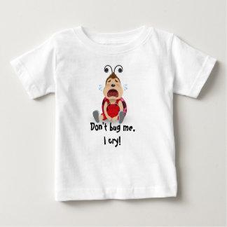 Don't bug me, I cry baby boy t-shirt