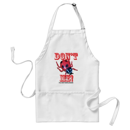 Don't Bug Me - I'm Just Geocaching Adult Apron