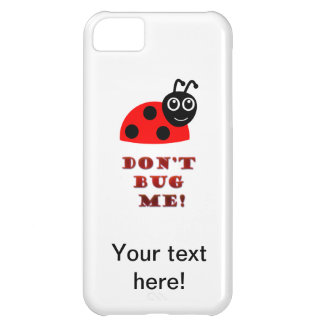 Don't bug me iPhone 5C case