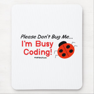 Don't Bug Me Medical Coder Mouse Pad