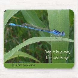 """Don't Bug Me"" Mousepad"