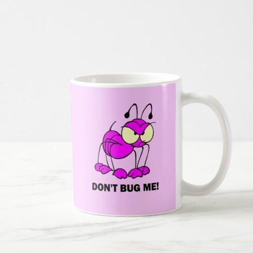 don't bug me mugs