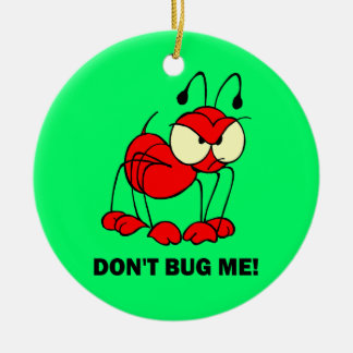dont bug me christmas tree ornaments