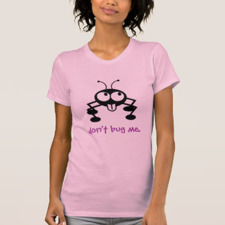 Don't Bug Me Sport Funny T-Shirt