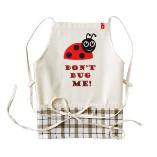 Don't bug me zazzle HEART apron