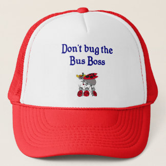 Don't Bug the Bus Boss hat