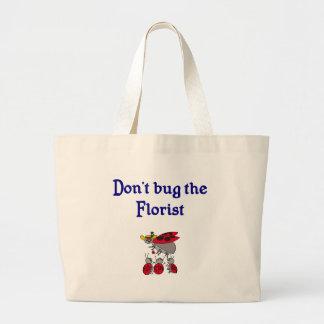 Don't bug the Florist Tote Bag