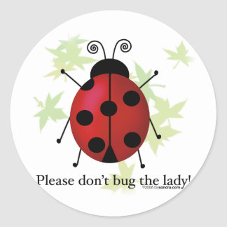 Don't bug the Lady Classic Round Sticker