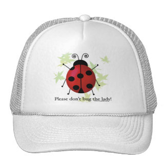 Don't bug the Lady Hat