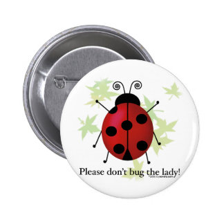 Don't bug the Lady Pins