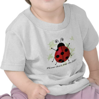 Don't bug the Lady T Shirts