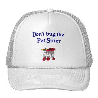 Don't bug the Pet Sitter Hat