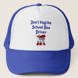Don't Bug the School Bus Driver Hat