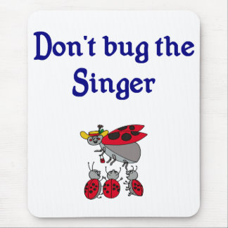 Don't bug the singer mouse pad