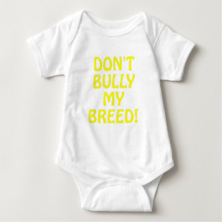 Dont Bully My Breed Baby Bodysuit