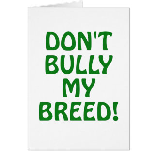 Dont Bully My Breed Cards