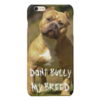 DON'T BULLY MY BREED PHONE CASE